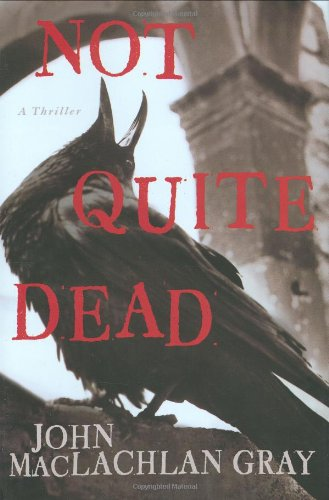Not Quite Dead By John MacLachlan Gray