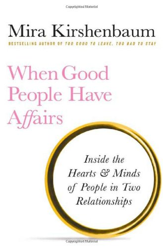 When Good People Have Affairs By Mira Kirshenbaum