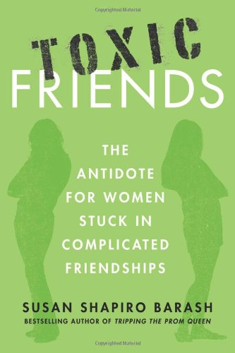 Toxic Friends By Susan Shapiro Barash