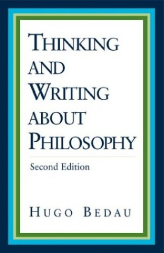 Thinking and Writing about Philosophy By University Hugo Bedau (Tufts University)