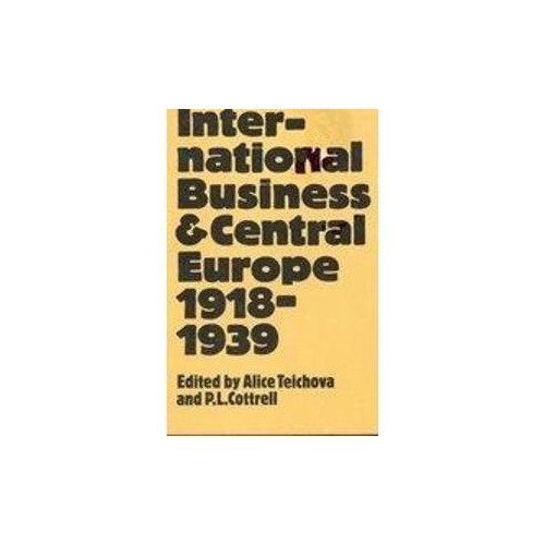 International Business and Central Europe, 1918-1939