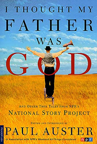 I Thought My Father Was God and Other True Tales from Npr's National Story Project von Paul Auster