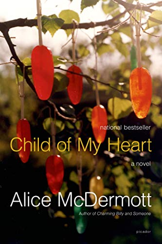 Child of My Heart By Alice McDermott (Johns Hopkins University)