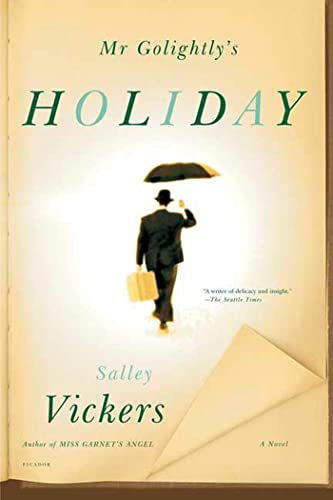 MR Golightly's Holiday By Salley Vickers
