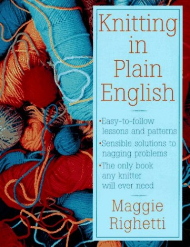 Knitting in Plain English By Maggie Righetti