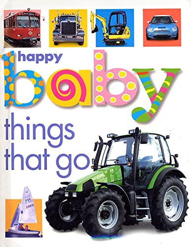 Happy Baby: Things That Go By Priddy Books