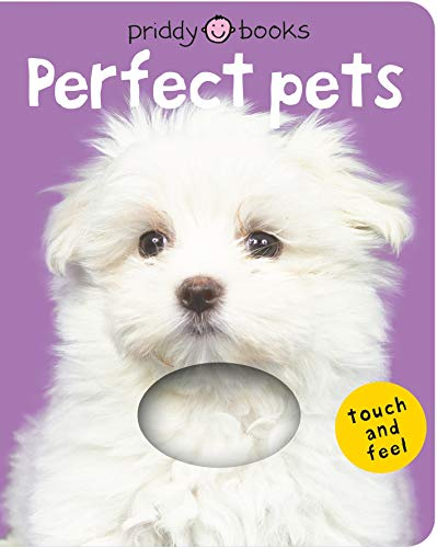 Bright Baby Touch & Feel Perfect Pets By Roger Priddy