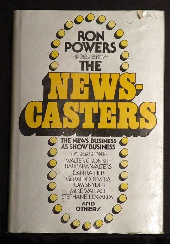 The Newscasters By Ron Powers