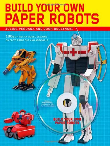 Build Your Own Paper Robots By Julius Perdana