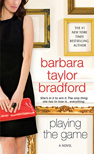 Playing the Game By Barbara Taylor Bradford