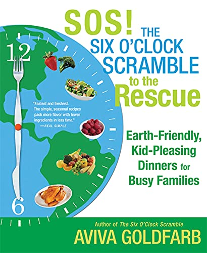 SOS! The Six O'Clock Scramble to the Rescue By Aviva Goldfarb