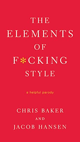 The Elements of F*cking Style By Chris Baker, Dr