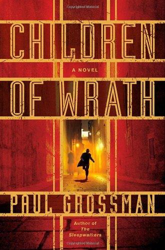 Children of Wrath By Paul D. Grossman