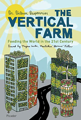 Vertical Farm, The By Dickson Despommier