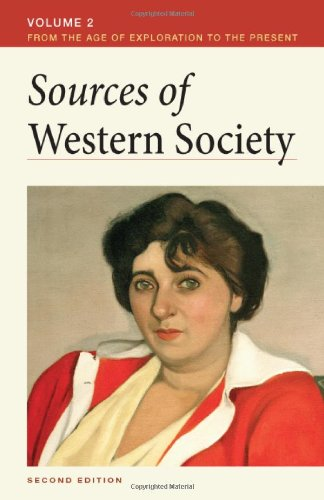 Sources of Western Society, Volume II: From the Age of Exploration to the Present By University John Beeler (University of Alabama)