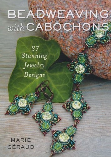 Beadweaving with Cabochons By Marie Geraud