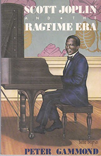 Scott Joplin & the Ragtime Era By Peter Gammond