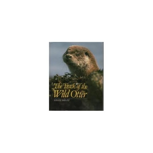The Track of the Wild Otter By Hugh Miles