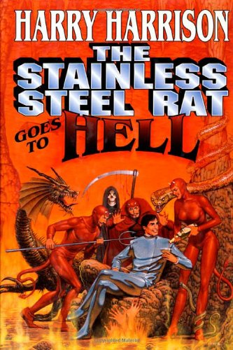 The Stainless Steel Rat Goes to Hell By Harry Harrison