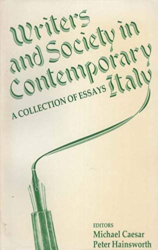 Writers and Society in Contemporary Italy By Edited by Michael Caesar