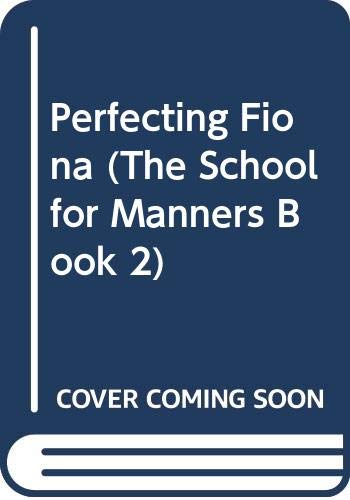 School for Manners Book #02 Perfecting Fiona By Marion Chesney