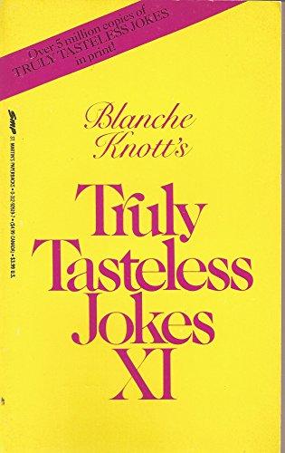 Truly Tasteless Jokes XI By Blanche Knott