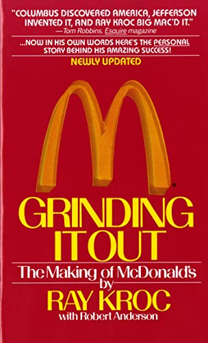 Grinding It Out: The Making Of McDonald's By Ray Kroc