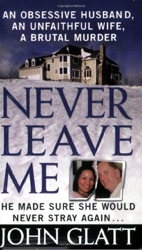 Never Leave Me By John Glatt