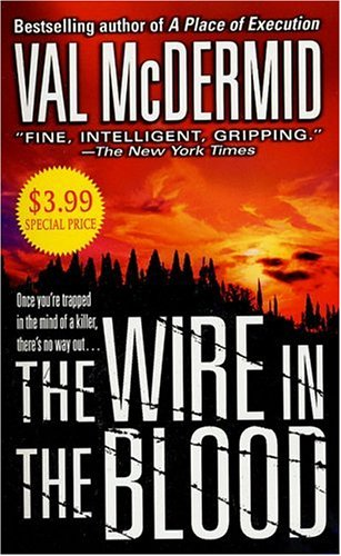 Wire in the Blood By Val McDermid