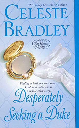 Desperately Seeking a Duke By Celeste Bradley