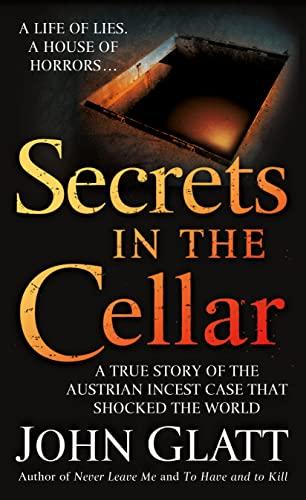 Secrets in the Cellar By John Glatt