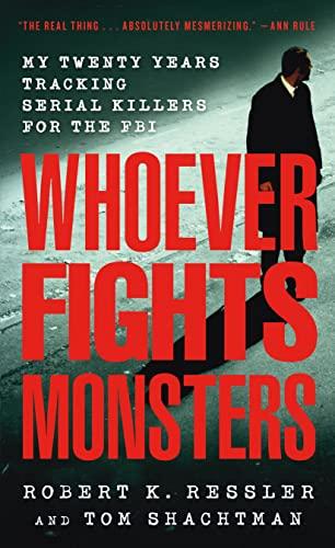 Whoever Fights Monsters von Robert K. Ressler