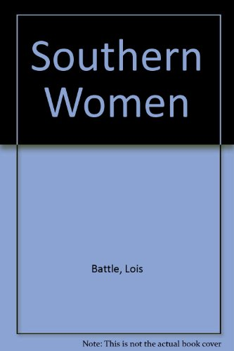 Southern Women By Lois Battle