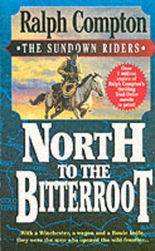 North to the Bitterroot By Ralph Compton