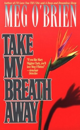 Take My Breath away By Meg O'Brien
