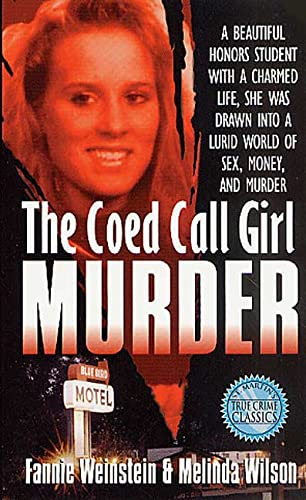 The Co-ed Call Girl Murder By Fannie Weinstein
