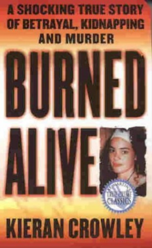 Burned Alive By Kieran Crowley