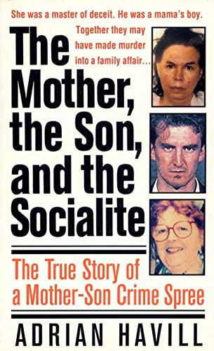 The Mother, the Son and the Socialite By Adrian Havill