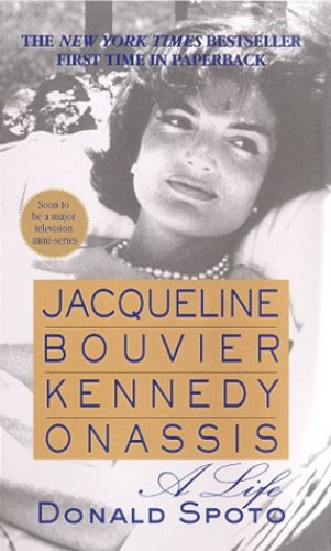 Jacqueline Bouvier Kennedy Onassis: a Life By Donald Spoto