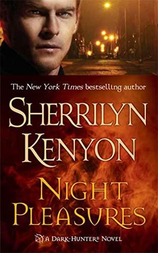 Night Pleasures (Dark-Hunter Novels) By Sherrilyn Kenyon