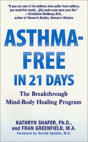 Asthma-free in 21 Days By Kathryn Shafer