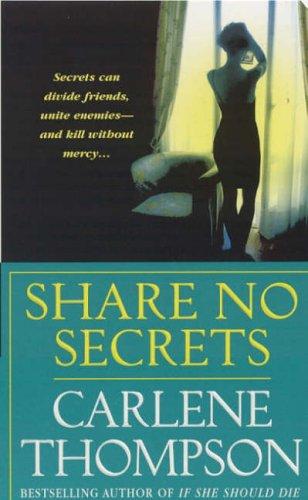 Share No Secrets By Carlene Thompson