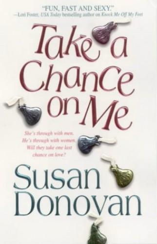 Take a Chance on ME By Susan Donovan