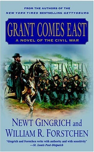 Grant Comes East (Gettysburg) By Newt Gingrich