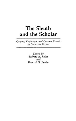The Sleuth and the Scholar By Edited by Barbara. A. Rader