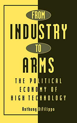 From Industry to Arms By Anthony DiFilippo