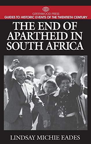 The End of Apartheid in South Africa By Lindsay Michie Eades