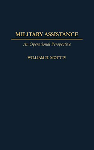Military Assistance By William H. Mott, IV