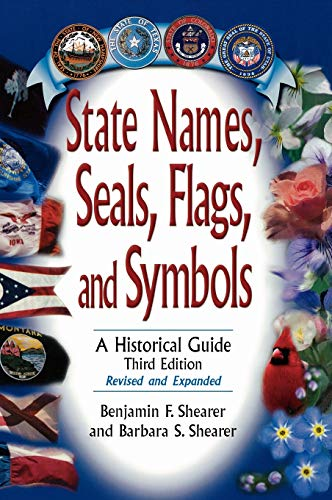 State Names, Seals, Flags, and Symbols By Benjamin F. Shearer