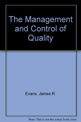 The Management and Control of Quality By James R. Evans
